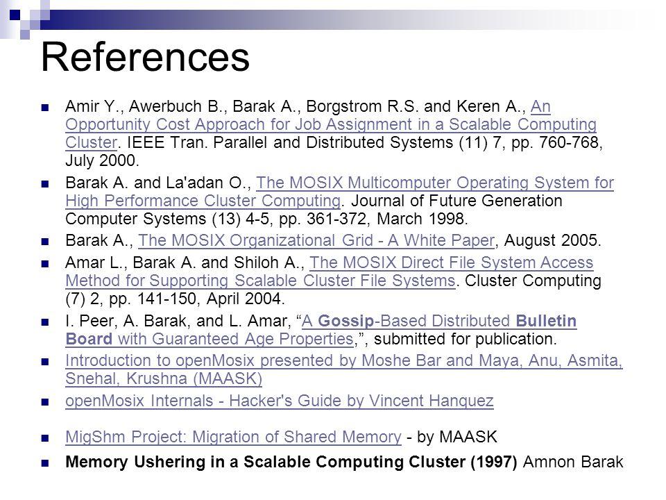 References Amir Y., Awerbuch B., Barak A., Borgstrom R.S.