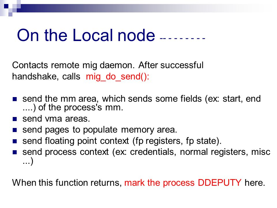 On the Local node -- - - - - - - - Contacts remote mig daemon.