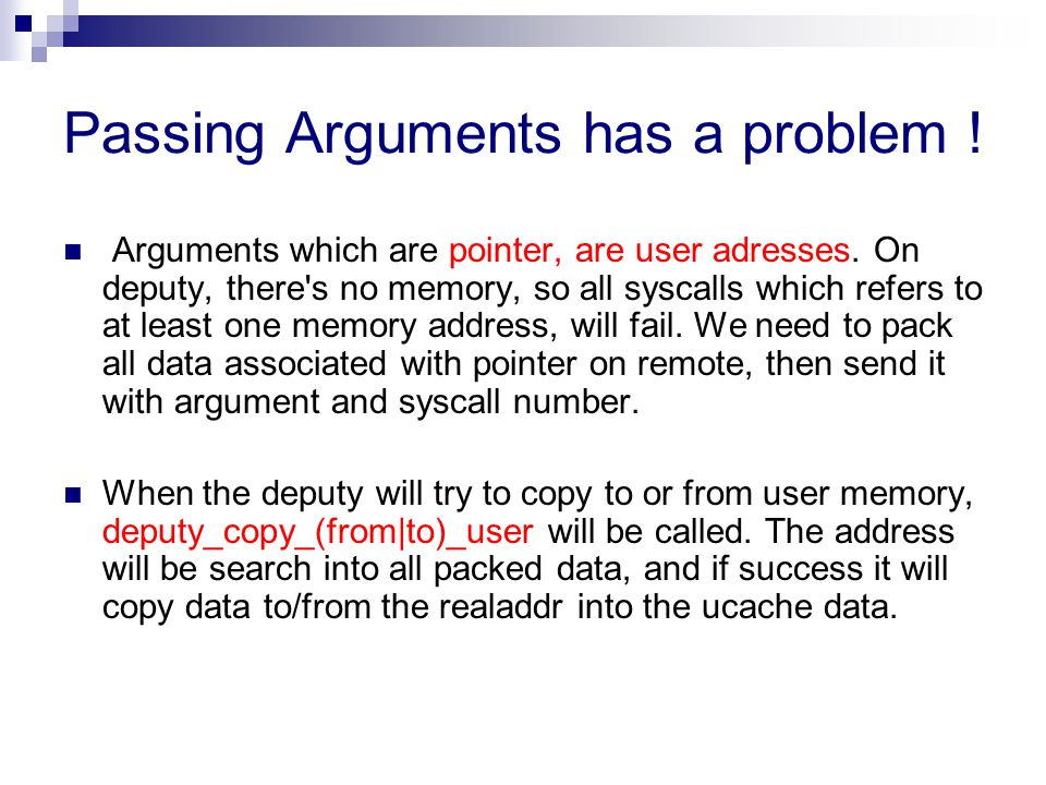 Passing Arguments has a problem . Arguments which are pointer, are user adresses.