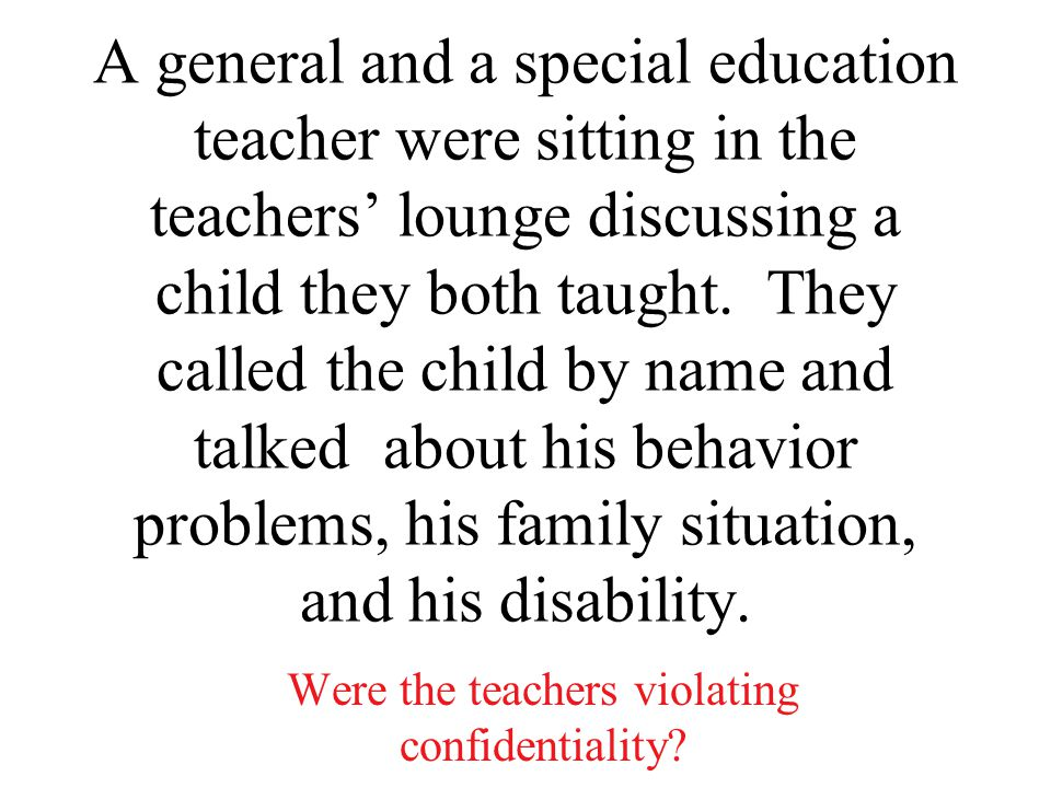 A general and a special education teacher were sitting in the teachers' lounge discussing a child they both taught.