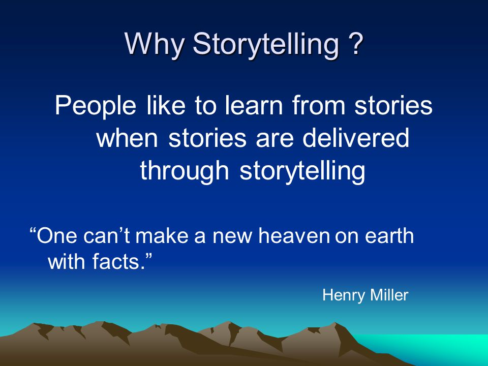 Different types of Stories Springboard stories Rumor slayer stories Knowledge sharing stories Future stories Hero and Survivor stories Kick in the pants stories