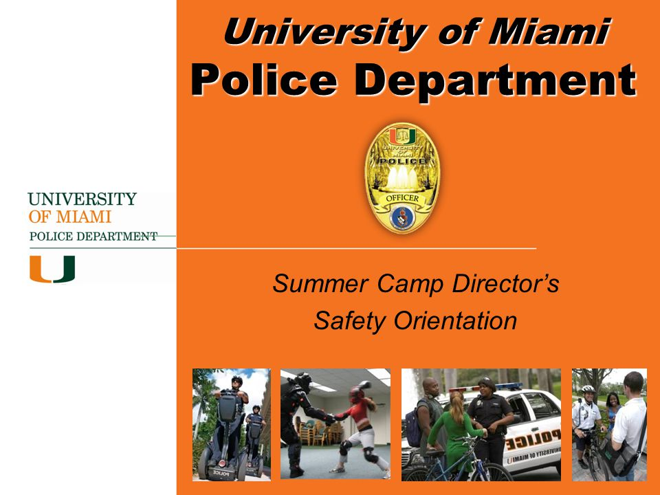Summer Camp Director's Safety Orientation University of Miami Police Department