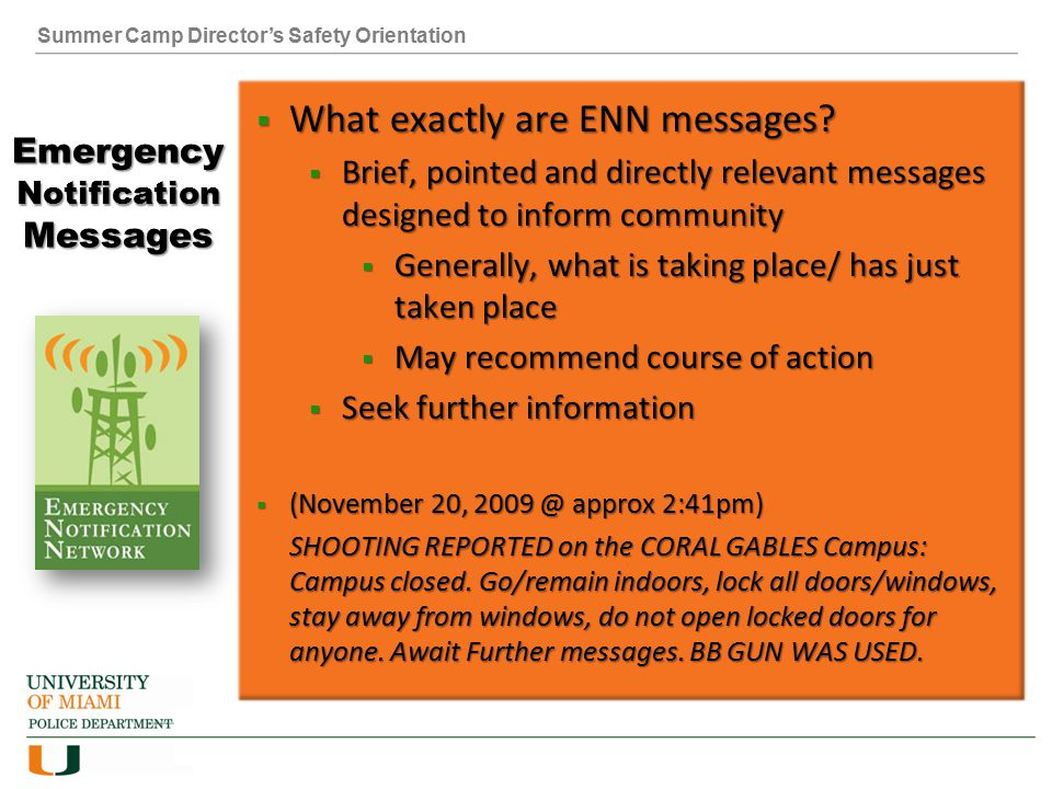 Summer Camp Director's Safety Orientation Emergency Notification Messages  What exactly are ENN messages?  Brief, pointed and directly relevant mess