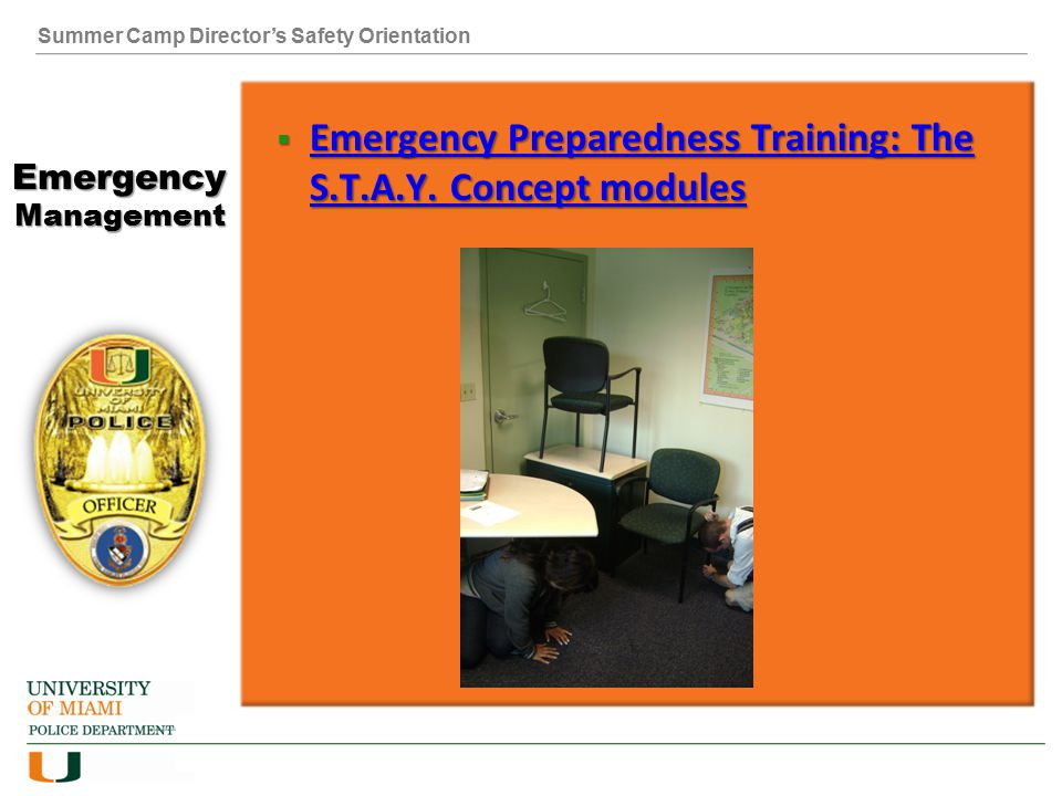 Summer Camp Director's Safety Orientation Emergency Management  Emergency Preparedness Training: The S.T.A.Y. Concept modules Emergency Preparedness