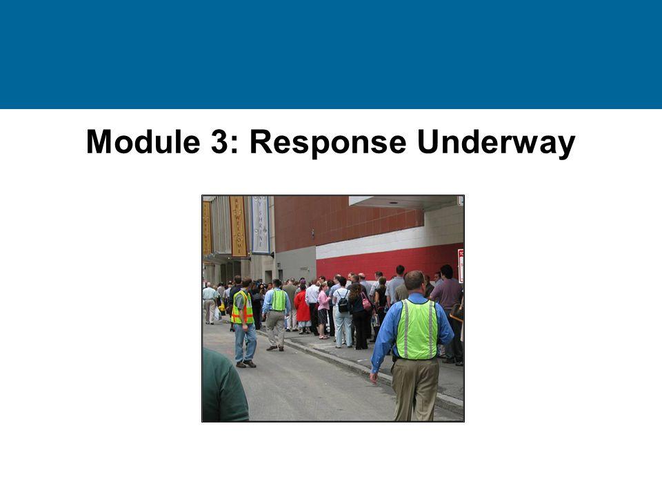 Module 3: Response Underway