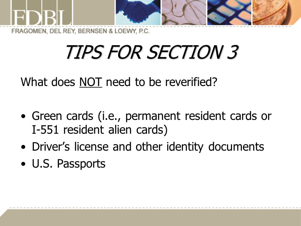 TIPS FOR SECTION 3 What does NOT need to be reverified.