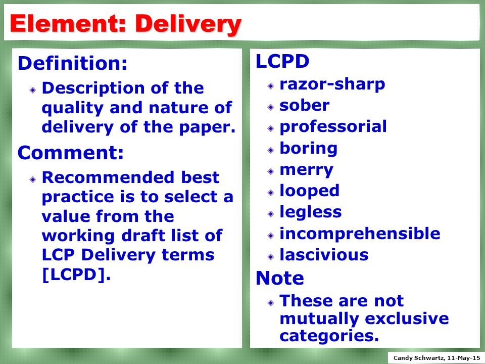 Candy Schwartz, 11-May-15 Element: Delivery Definition: Description of the quality and nature of delivery of the paper.