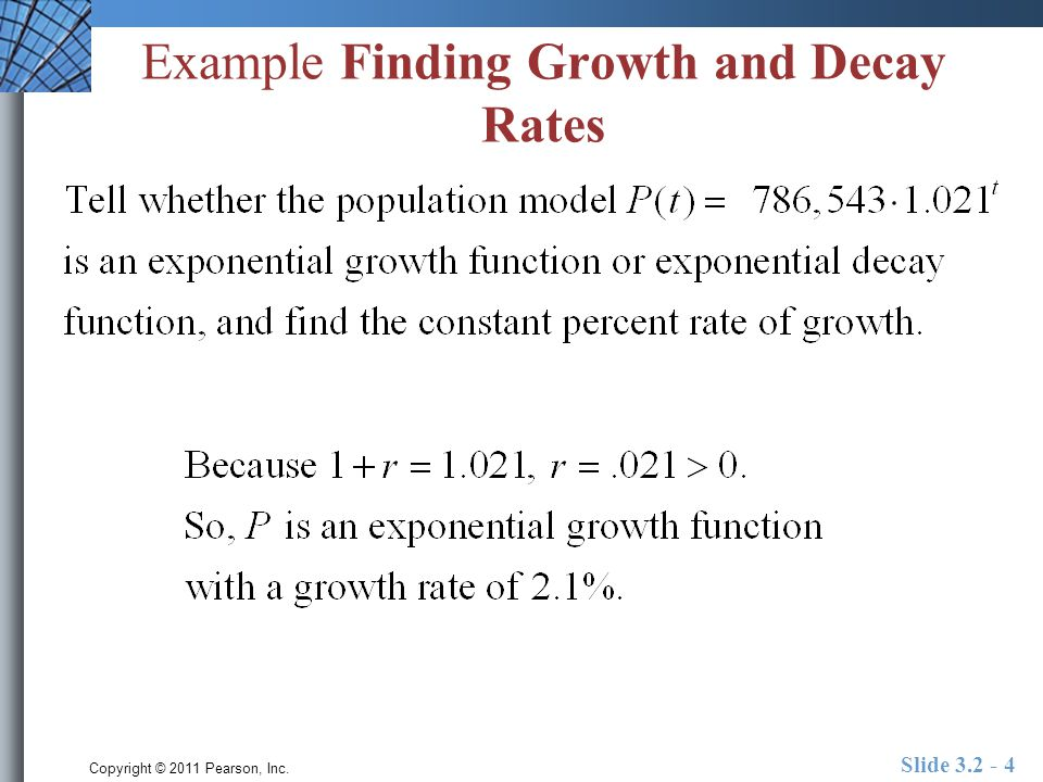 Copyright © 2011 Pearson, Inc. Slide 3.2 - 4 Example Finding Growth and Decay Rates