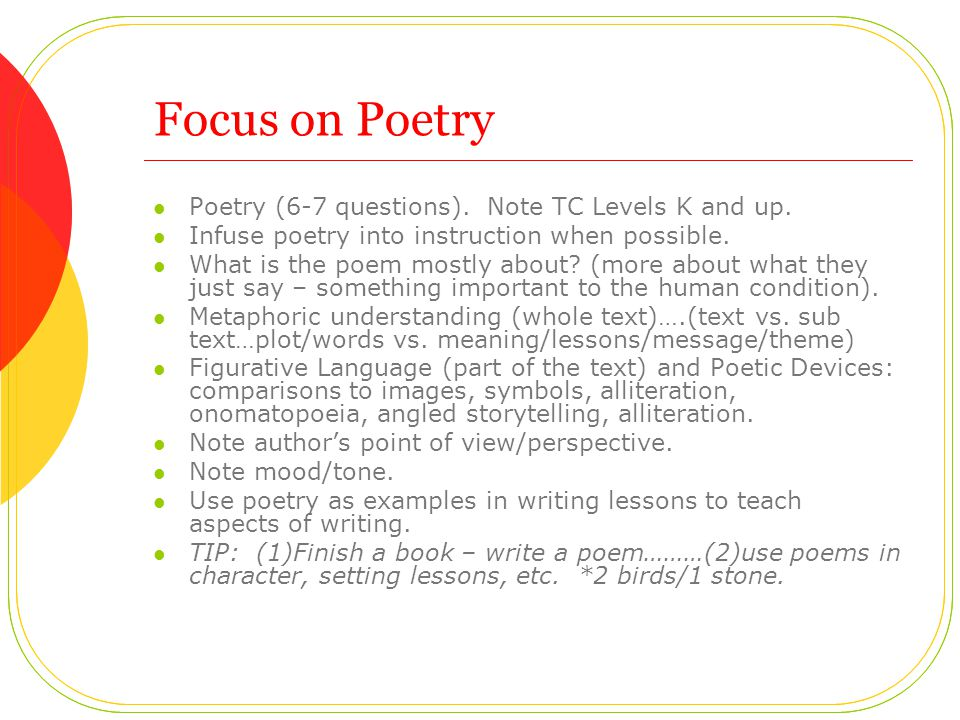 Focus on Poetry Poetry (6-7 questions). Note TC Levels K and up.