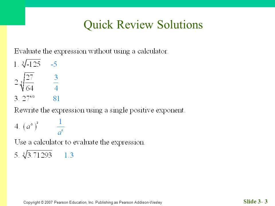 Copyright © 2007 Pearson Education, Inc. Publishing as Pearson Addison-Wesley Slide 3- 3 Quick Review Solutions
