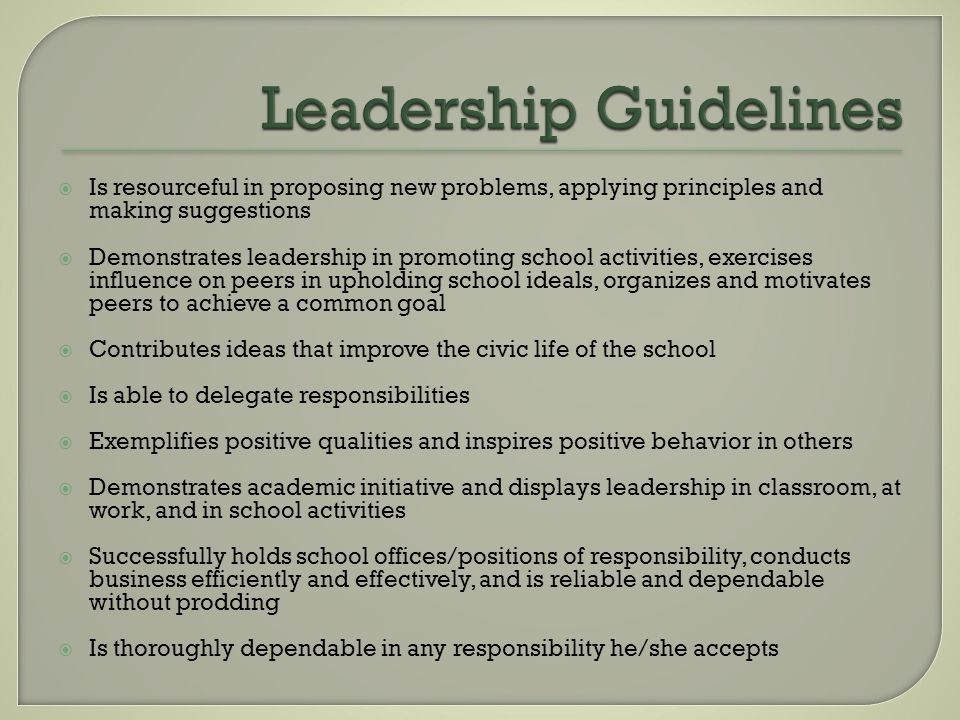  Willingness to uphold scholarship and maintain a loyal school attitude  Participates in some Outside-of-School Service Activity Services may include, but are not limited to Girl Scouts, Boy Scouts, church groups, volunteer services for aged, poor, disadvantages, etc.