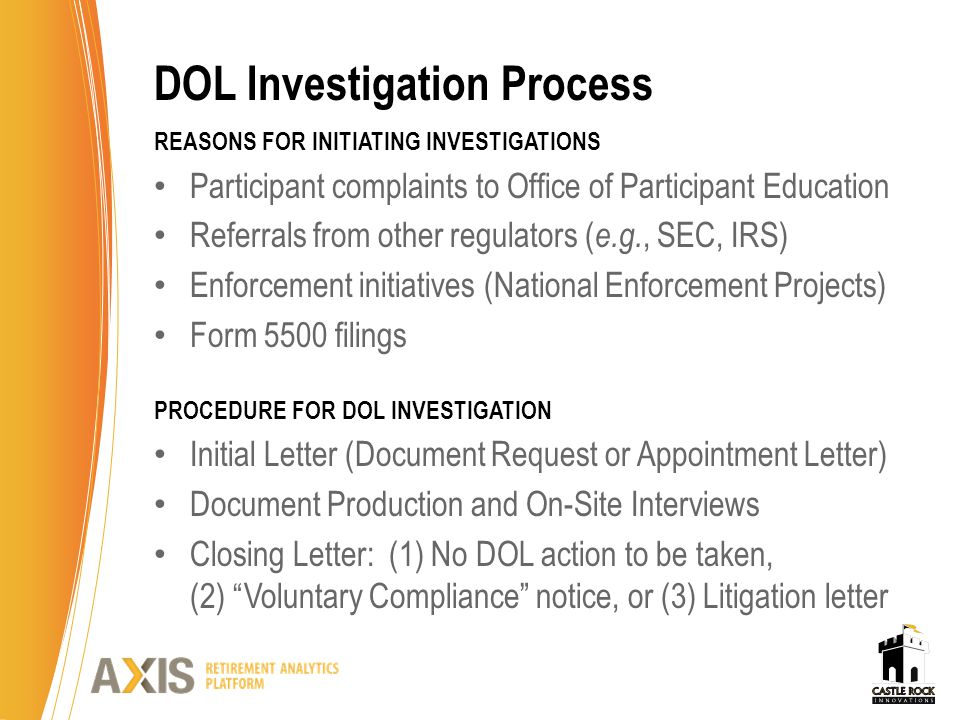 DOL Investigation Process REASONS FOR INITIATING INVESTIGATIONS Participant complaints to Office of Participant Education Referrals from other regulat