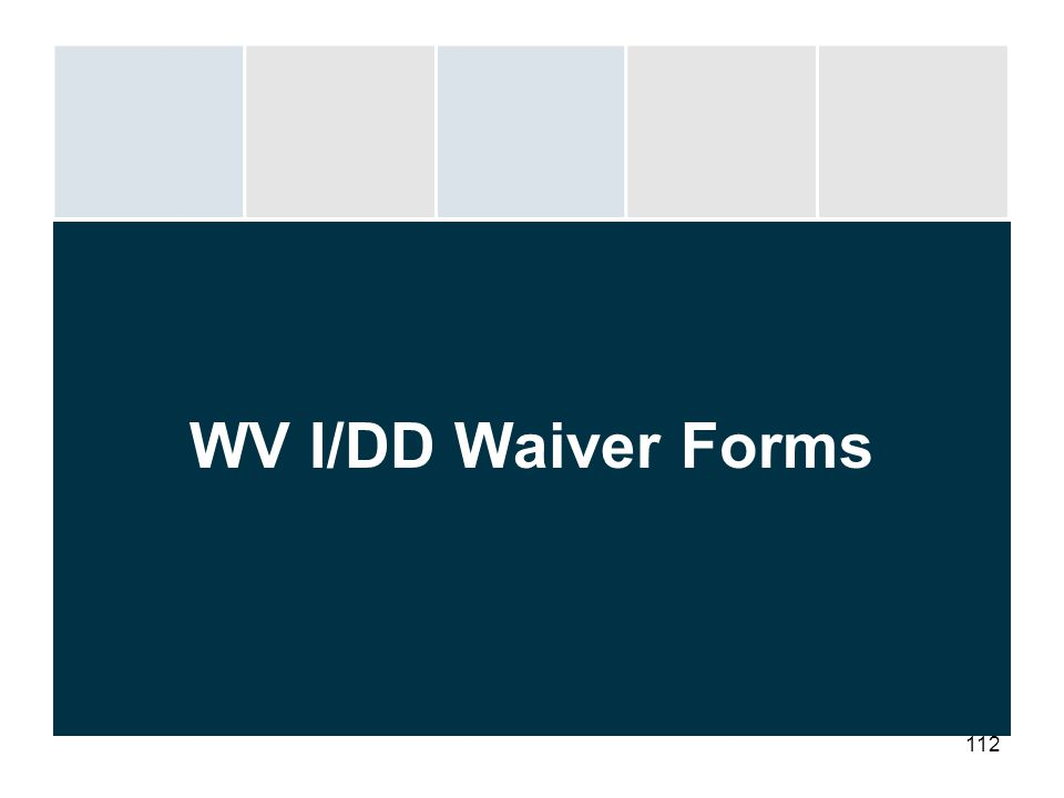 112 WV I/DD Waiver Forms