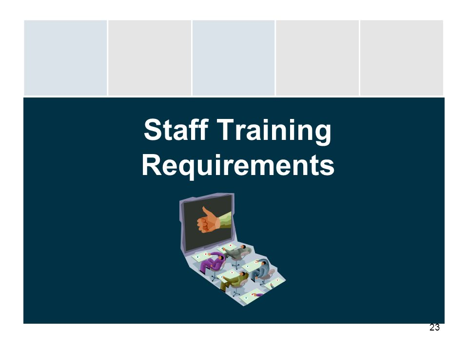 23 Staff Training Requirements