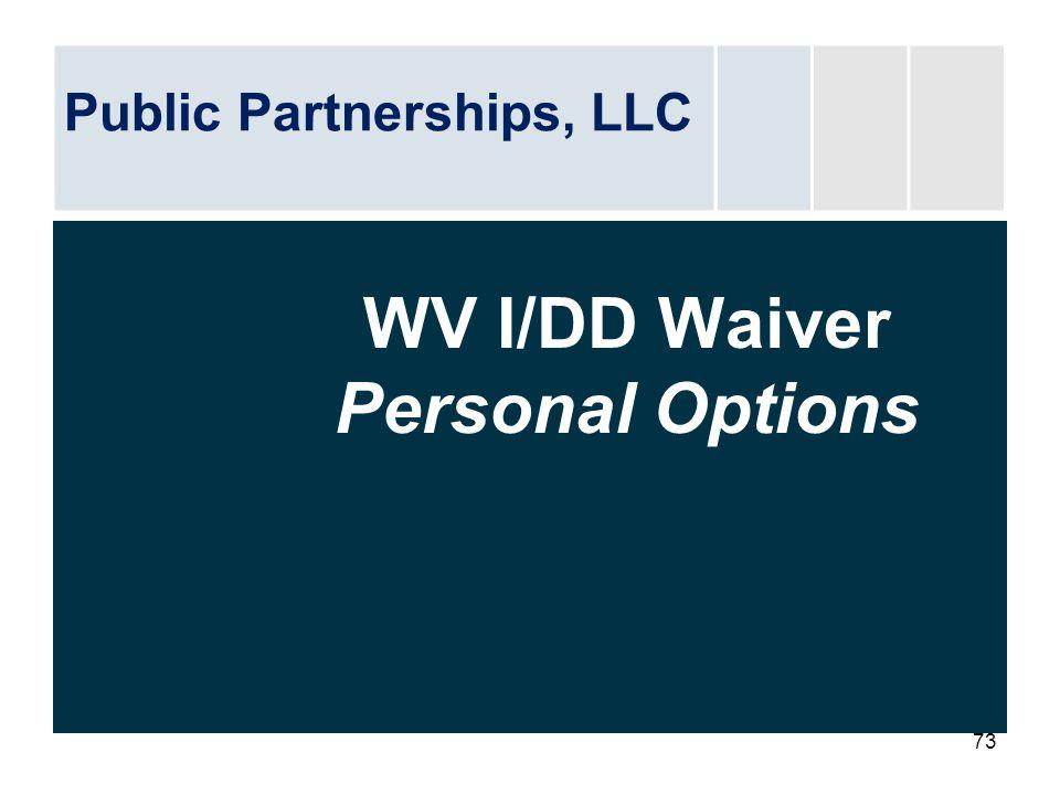 73 WV I/DD Waiver Personal Options Public Partnerships, LLC