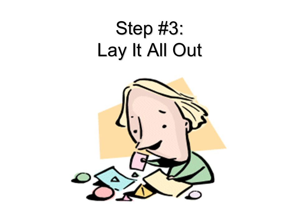 Step #3: Lay It All Out