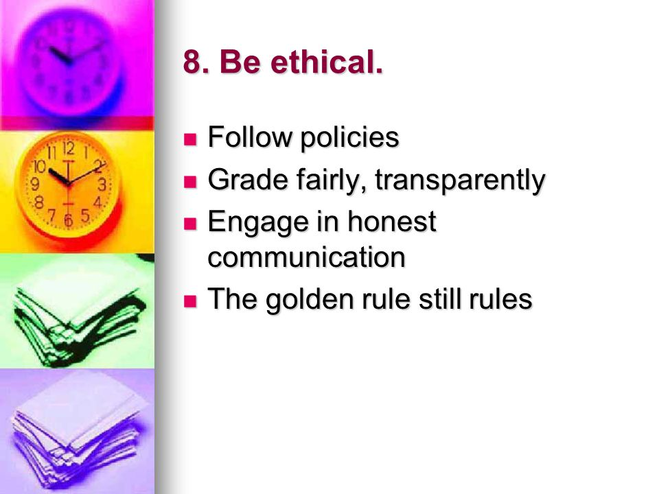 8. Be ethical.