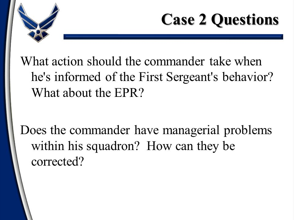 What action should the commander take when he s informed of the First Sergeant s behavior.