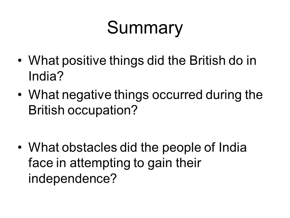Summary What positive things did the British do in India.