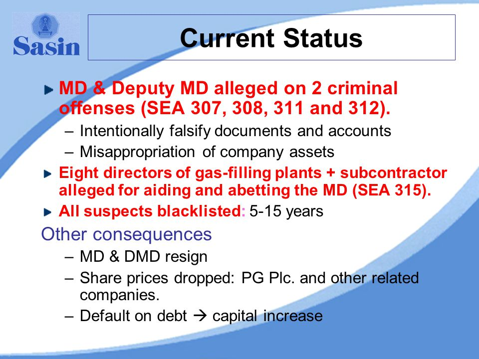 Current Status MD & Deputy MD alleged on 2 criminal offenses (SEA 307, 308, 311 and 312).