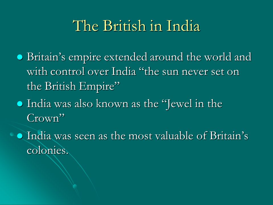 Results of the British Take Over India became the model colony not only for Britain but for the rest of the world India became the model colony not only for Britain but for the rest of the world The upper castes were forced to learn English and to respect English law The upper castes were forced to learn English and to respect English law Christainity was spread throughout India Christainity was spread throughout India Urban centers grew in India and Indians were influenced by British government (Parliamentary) Urban centers grew in India and Indians were influenced by British government (Parliamentary) Education was brought to all the upper castes Education was brought to all the upper castes The British tried to end the untouchable caste The British tried to end the untouchable caste