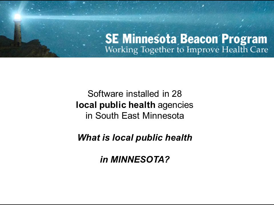 Software installed in 28 local public health agencies in South East Minnesota What is local public health in MINNESOTA?