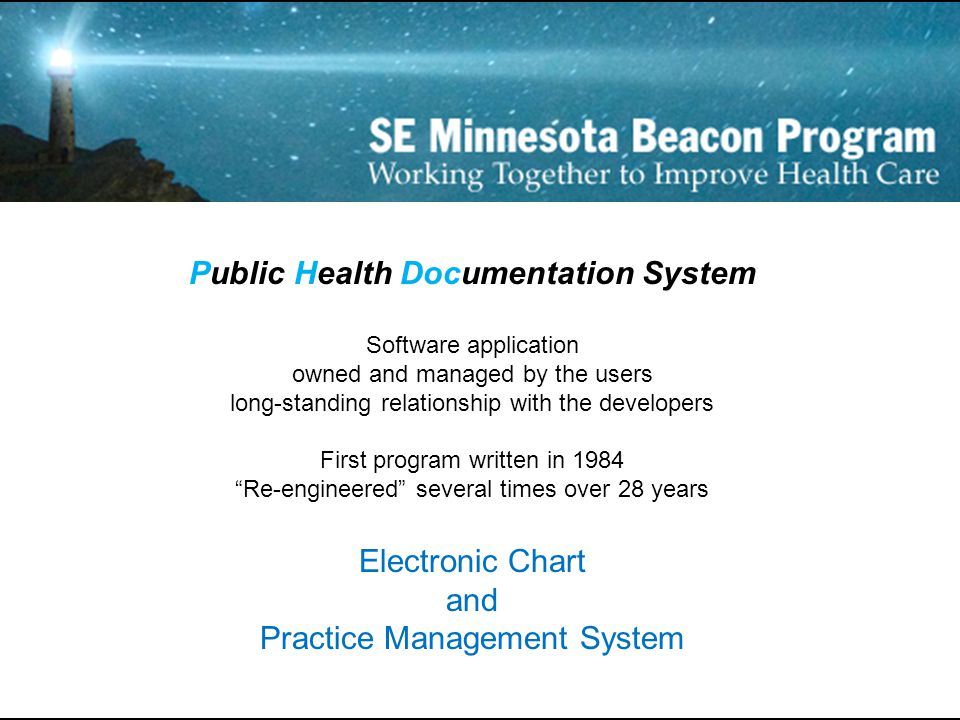 Public Health Documentation System Software application owned and managed by the users long-standing relationship with the developers First program wr