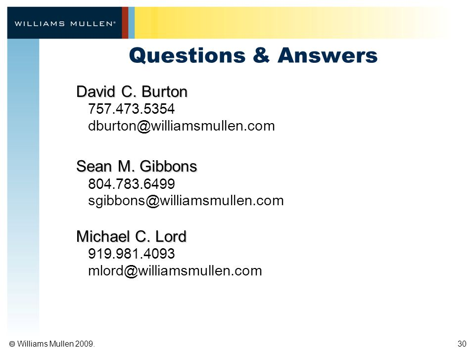  Williams Mullen 2009. 30 Questions & Answers David C.