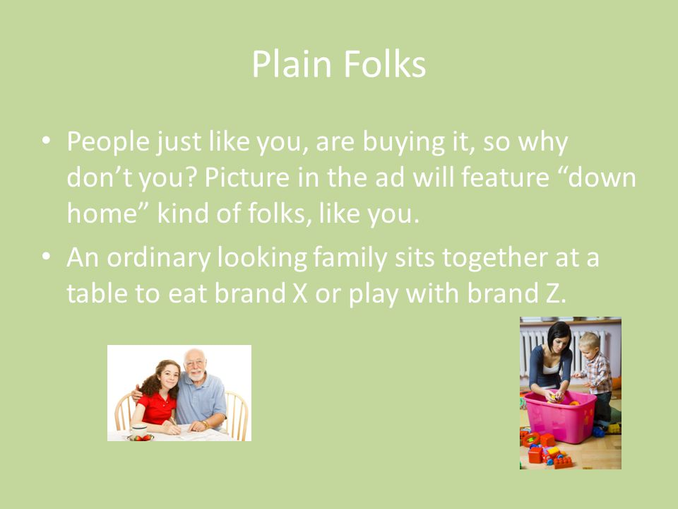 "Plain Folks People just like you, are buying it, so why don't you? Picture in the ad will feature ""down home"" kind of folks, like you. An ordinary loo"