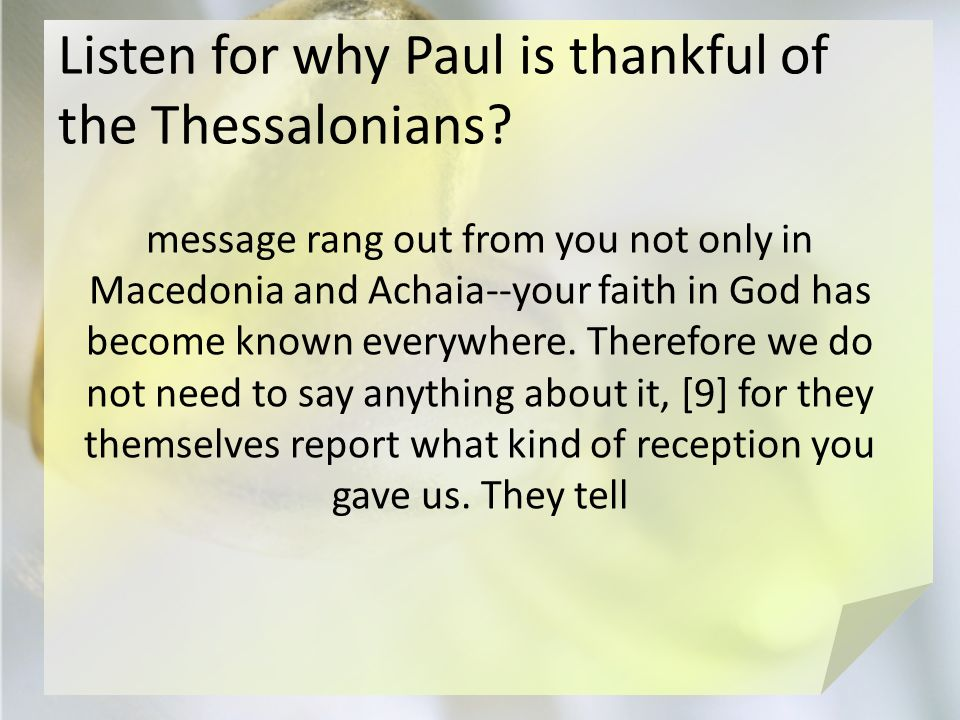 Listen for why Paul is thankful of the Thessalonians.
