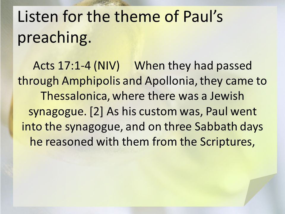 Listen for the theme of Paul's preaching.