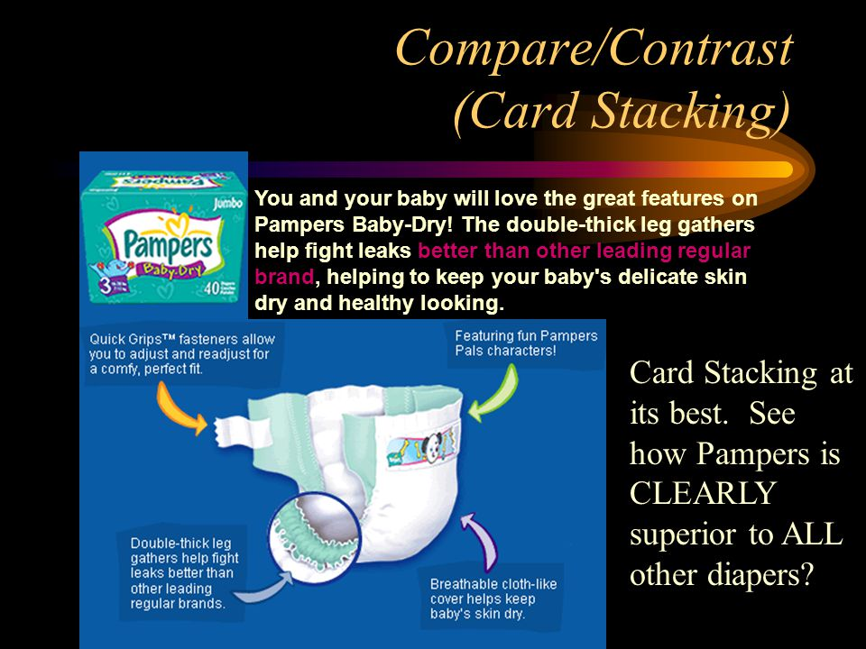 Compare/Contrast – Snob Appeal (Card Stacking) Comparing two similar products with one always superior.