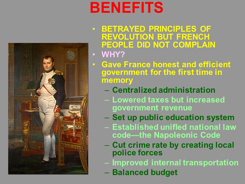 BENEFITS BETRAYED PRINCIPLES OF REVOLUTION BUT FRENCH PEOPLE DID NOT COMPLAIN WHY.
