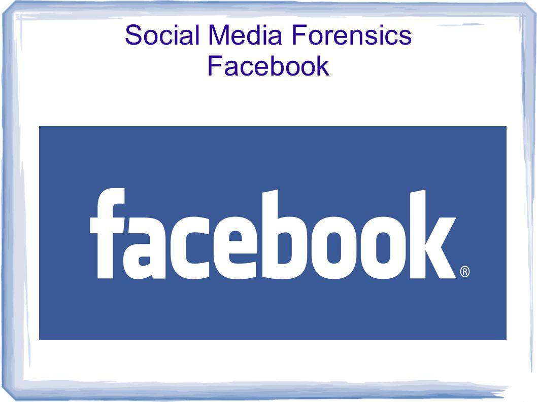 Social Media Forensics Facebook