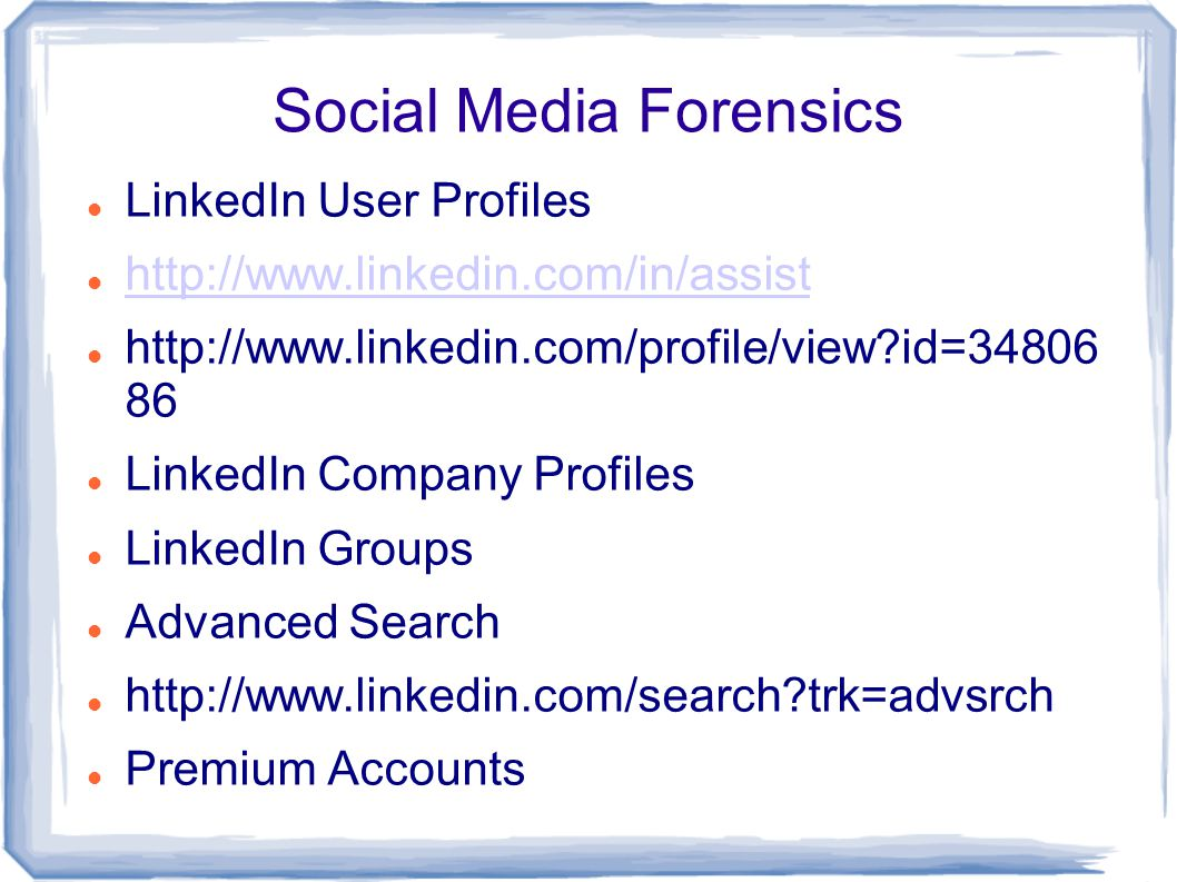 LinkedIn User Profiles http://www.linkedin.com/in/assist http://www.linkedin.com/profile/view id=34806 86 LinkedIn Company Profiles LinkedIn Groups Advanced Search http://www.linkedin.com/search trk=advsrch Premium Accounts