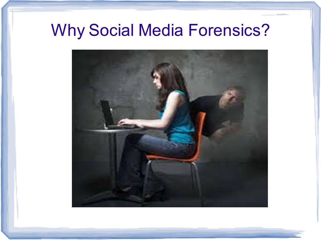 Why Social Media Forensics?
