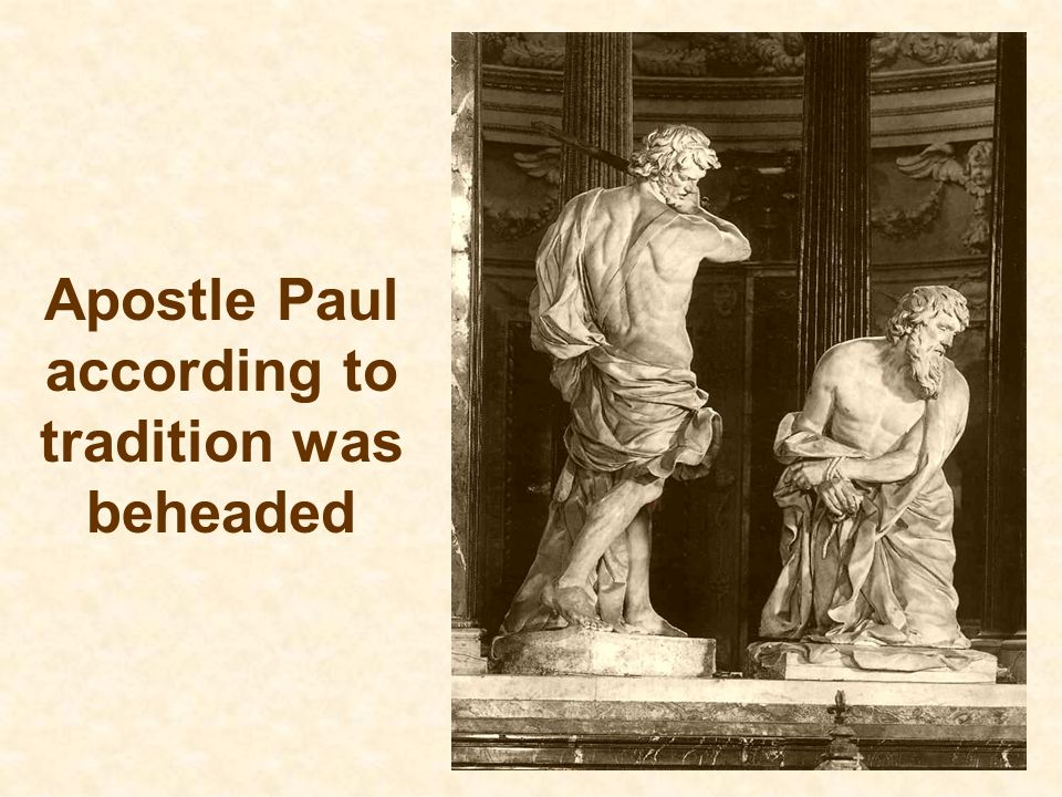 Apostle Paul according to tradition was beheaded