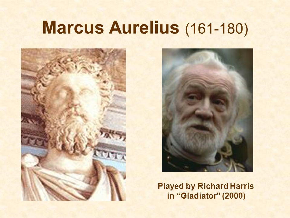 Marcus Aurelius (161-180) Played by Richard Harris in Gladiator (2000)