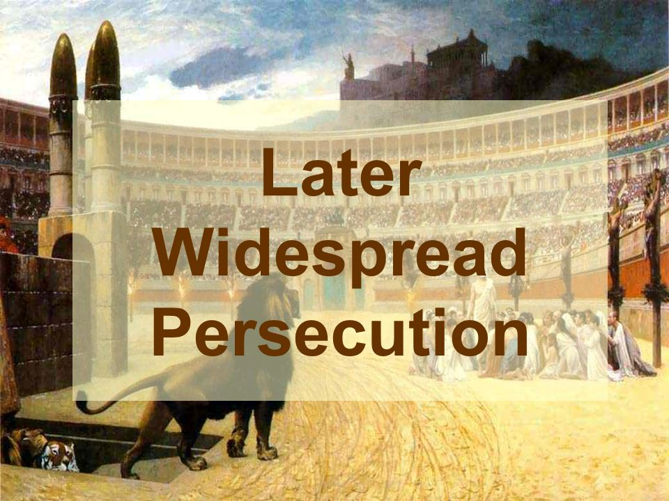 Later Widespread Persecution