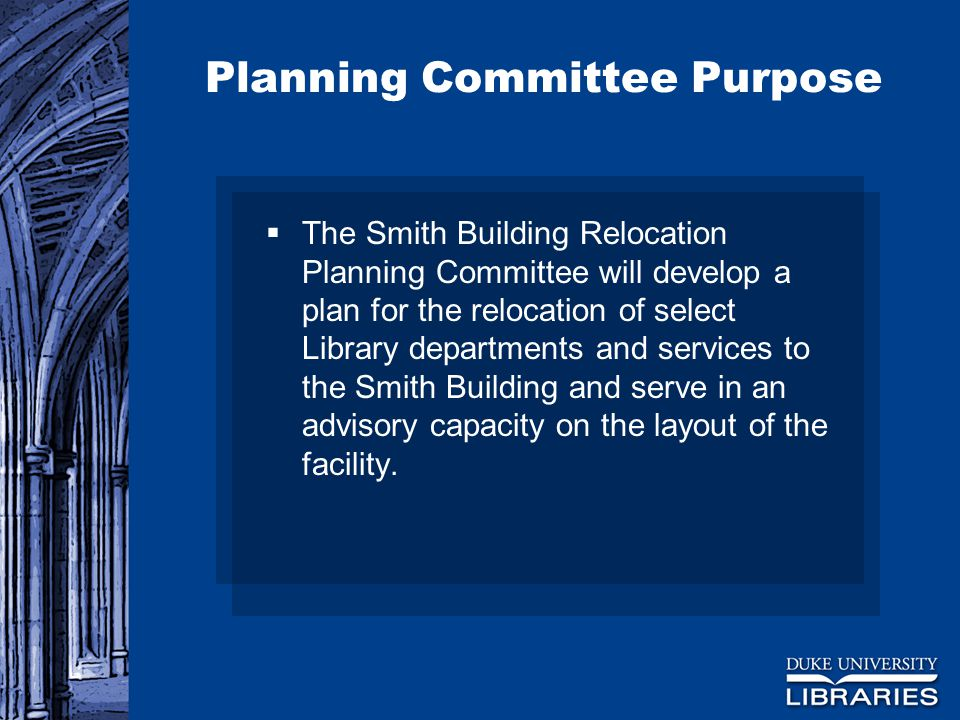 Planning Committee Charge  Work with architects, facilities and ergonomic specialists to inform the design of functional workspaces that will be located in a facility separated from the main library.