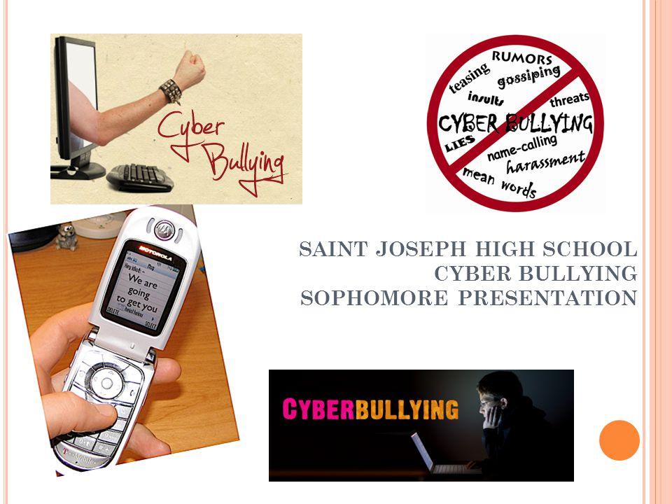 SAINT JOSEPH HIGH SCHOOL CYBER BULLYING SOPHOMORE PRESENTATION