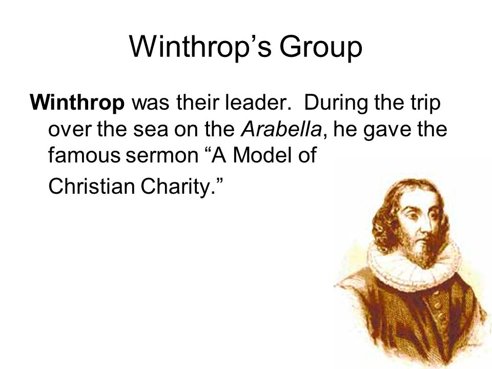 Winthrop's Group Winthrop was their leader.