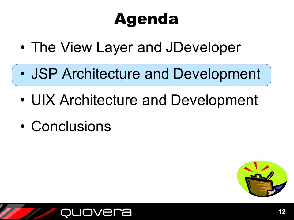 12 Agenda The View Layer and JDeveloper JSP Architecture and Development UIX Architecture and Development Conclusions