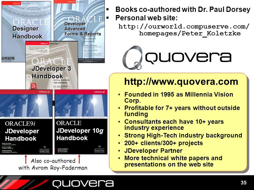 35 Designer Handbook Designer Handbook Developer Advanced Forms & Reports Developer Advanced Forms & Reports JDeveloper 3 Handbook JDeveloper 3 Handbook ORACLE9i JDeveloper Handbook Founded in 1995 as Millennia Vision Corp.