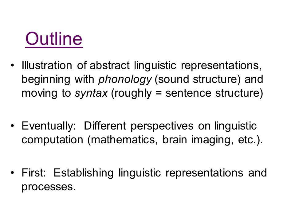 Phonological Structure Illustrating our tacit knowledge of abstract properties of language.