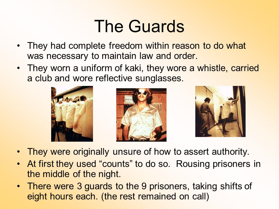 The Guards They had complete freedom within reason to do what was necessary to maintain law and order.