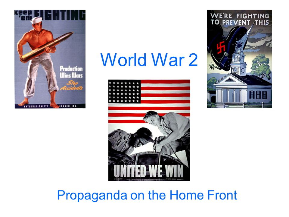 World War 2 Propaganda on the Home Front