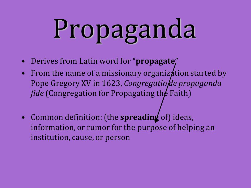 """Derives from Latin word for """"propagate"""" From the name of a missionary organization started by Pope Gregory XV in 1623, Congregatio de propaganda fide"""