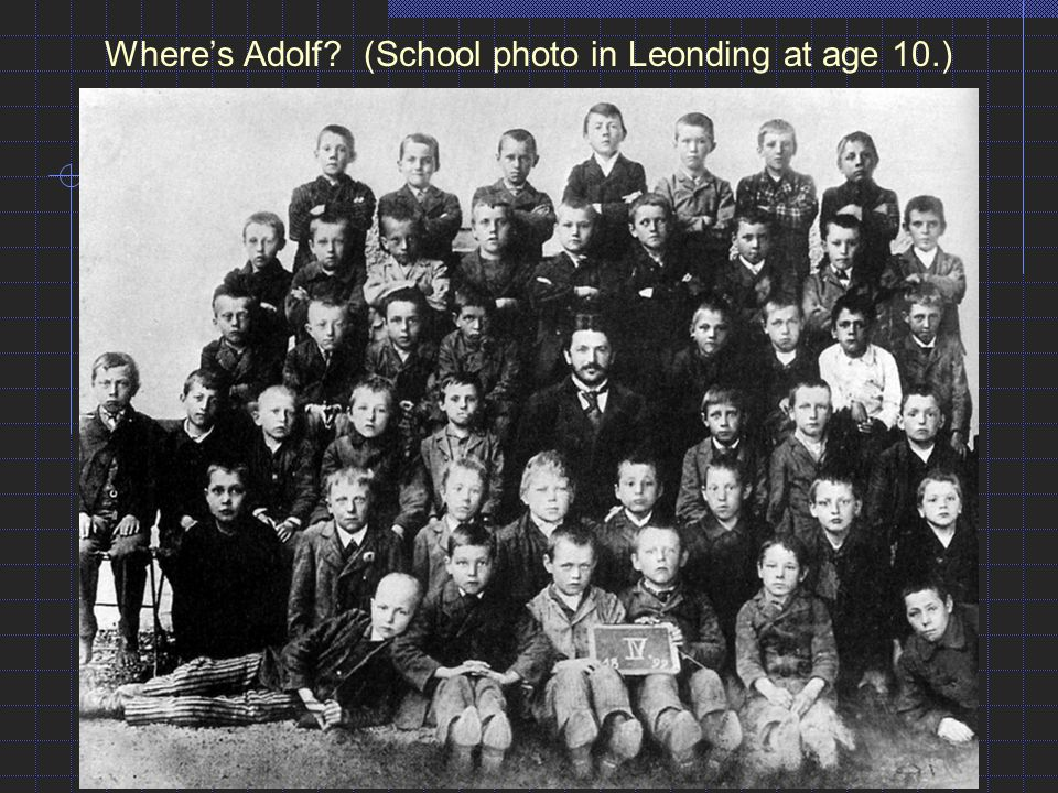 Two years later Hitler was struggling in Realschule and flunked his first year.