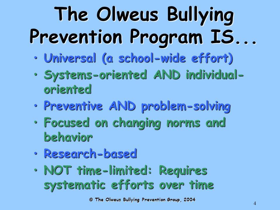 5 The Bullying Prevention Program IS NOT...